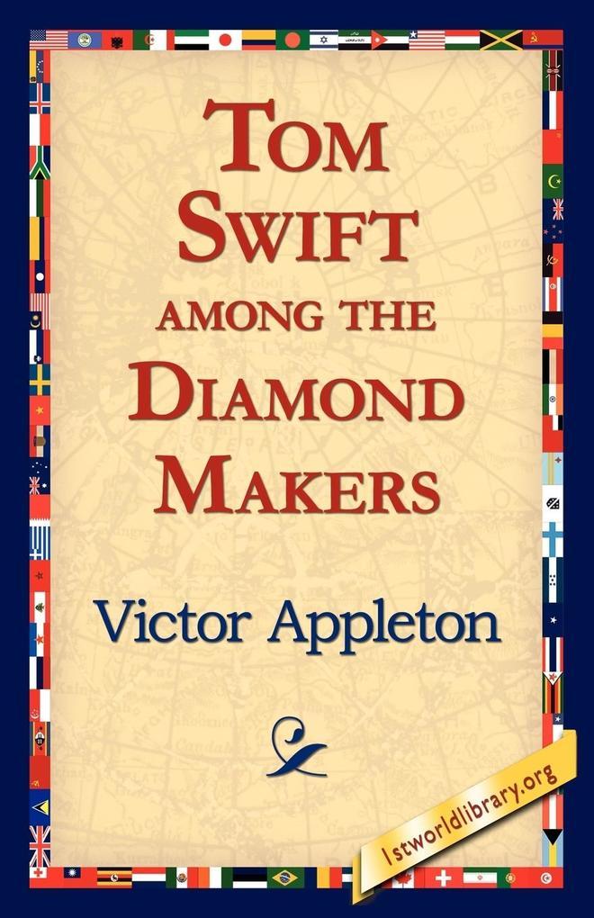 Tom Swift Among the Diamond Makers als Taschenbuch