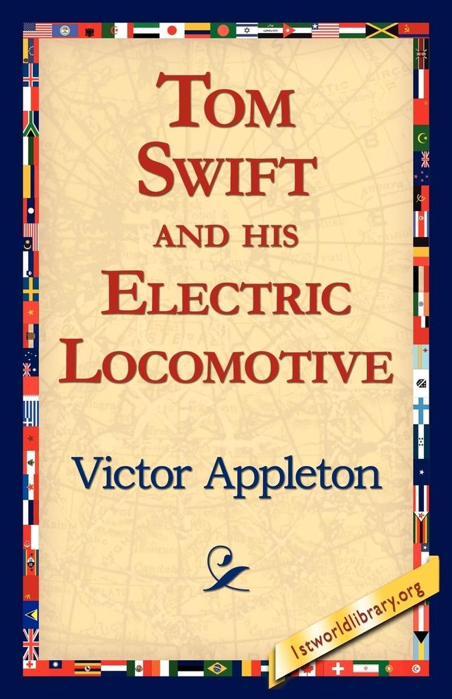 Tom Swift and His Electric Locomotive als Taschenbuch