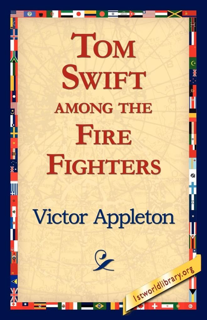 Tom Swift Among the Fire Fighters als Taschenbuch