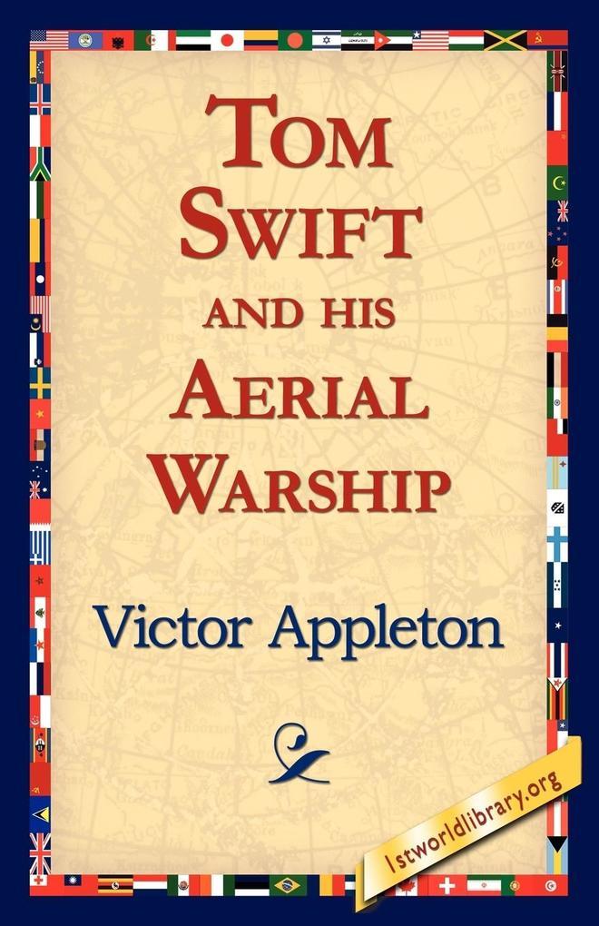 Tom Swift and His Aerial Warship als Taschenbuch
