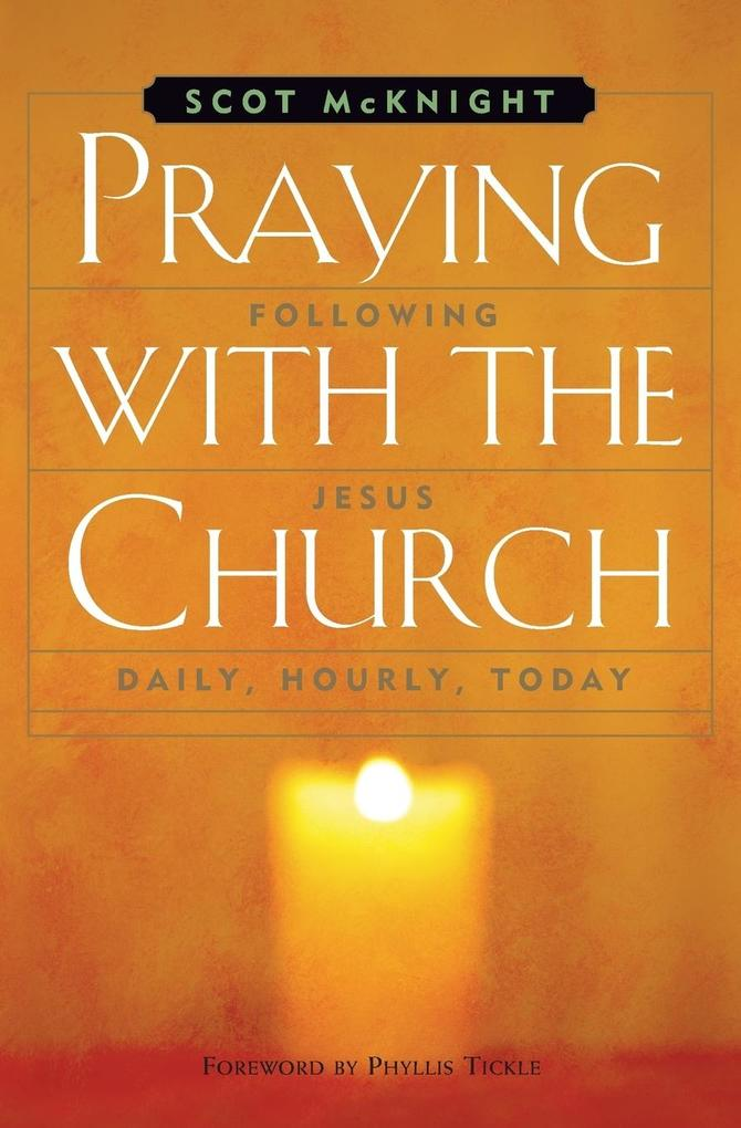 Praying with the Church: following jesus daily, hourly, today als Taschenbuch