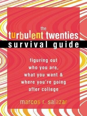 The Turbulent Twenties Survival Guide: Figuring Out Who You Are, What You Want, & Where You're Going After College als Taschenbuch