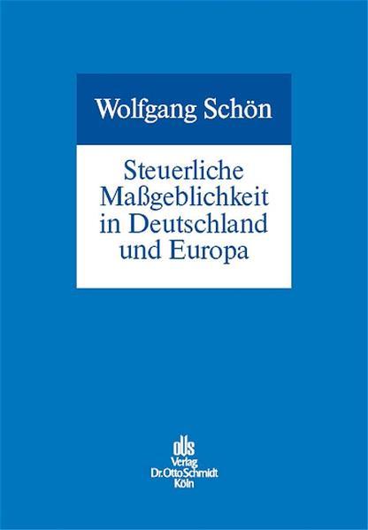 Steuerliche Maßgeblichkeit in Deutschland und Europa als Buch