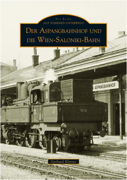 Aspang-Bahn und Aspang-Bahnhof als Buch