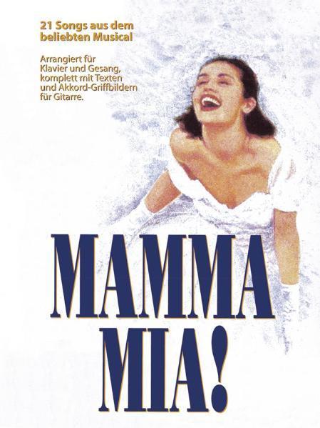 Mamma Mia. Arrangiert für Klavier und Gesang, Komplett mit Texten und Akkord-Griffbildern für Gitarre als Buch