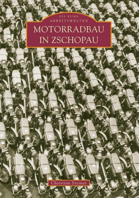 Motorradbau in Zschopau als Buch