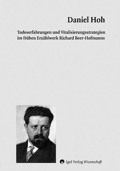 Todeserfahrungen und Vitalisierungsstrategien im frühen Erzählwerk Richard Beer-Hofmanns als Buch