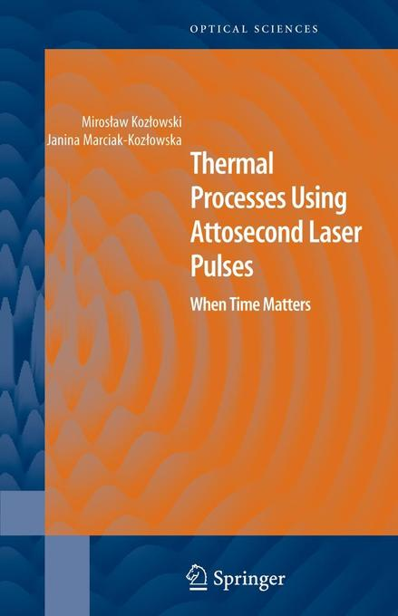 Thermal Processes Using Attosecond Laser Pulses: When Time Matters als Buch