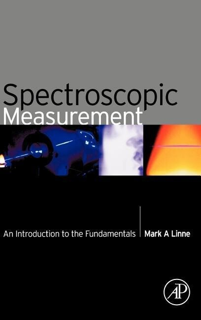 Spectroscopic Measurement: An Introduction to the Fundamentals als Buch