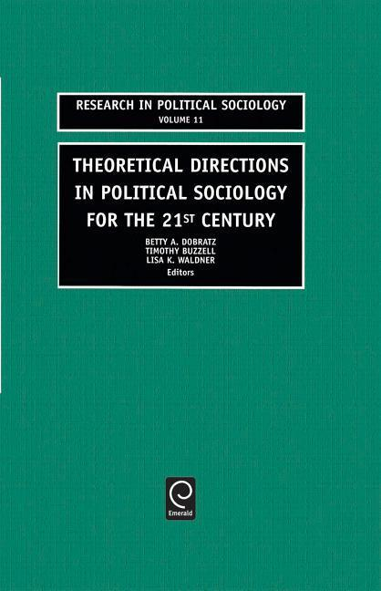 Theoretical Directions in Political Sociology for the 21st Century als Buch