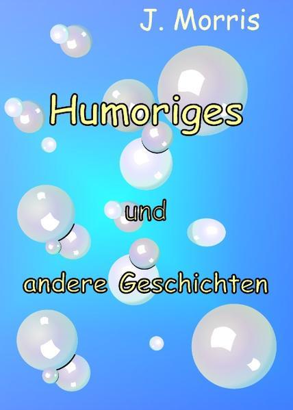 Humoriges und andere Geschichten als Buch