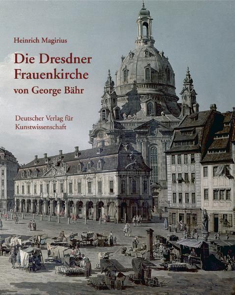 Die dresdner Frauenkirche von George Bähr als Buch