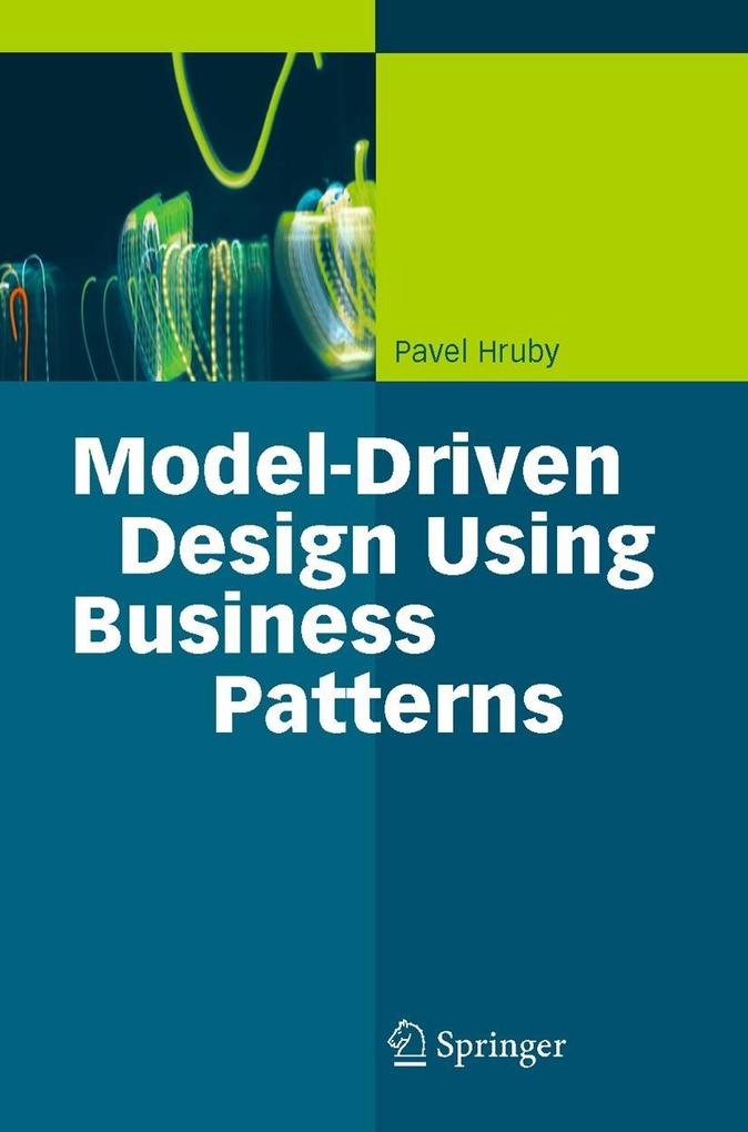 Model-Driven Design Using Business Patterns als Buch