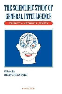 The Scientific Study of General Intelligence: Tribute to Arthur Jensen als Buch
