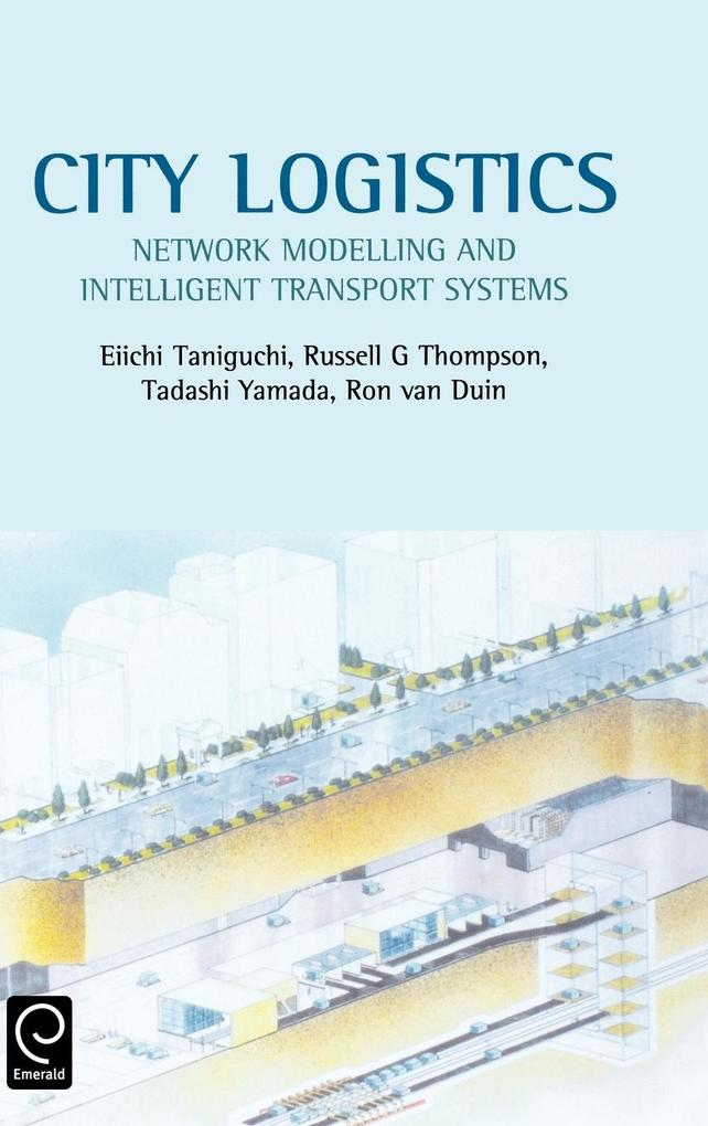 City Logistics: Network Modelling and Intelligent Transport Systems als Buch