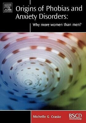 Origins of Phobias and Anxiety Disorders: Why More Women Than Men? als Buch