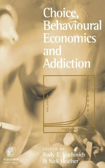 Choice, Behavioural Economics and Addiction als Buch