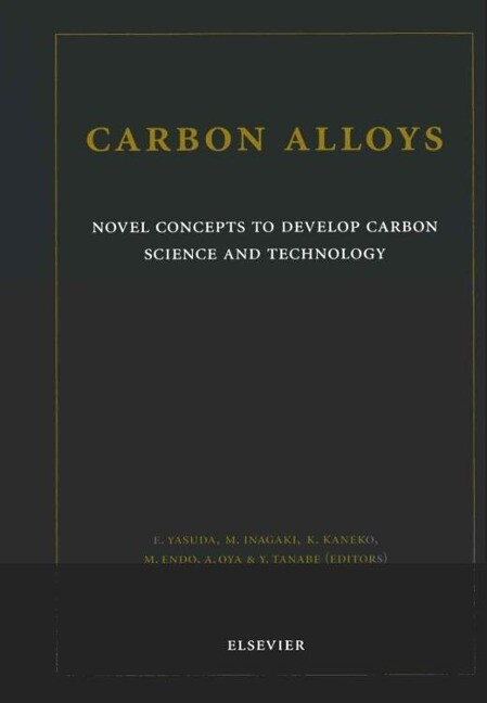 Carbon Alloys: Novel Concepts to Develop Carbon Science and Technology als Buch