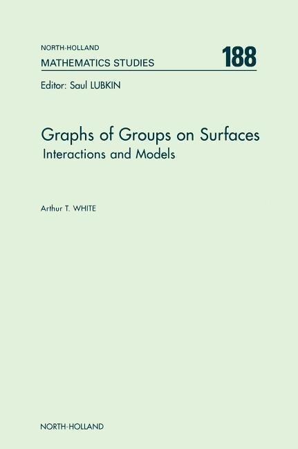 Graphs of Groups on Surfaces: Interactions and Models als Buch