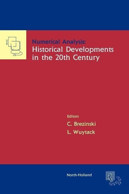 Numerical Analysis: Historical Developments in the 20th Century als Buch