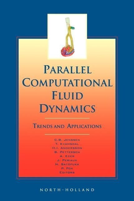 Parallel Computational Fluid Dynamics 2000: Trends and Applications als Buch