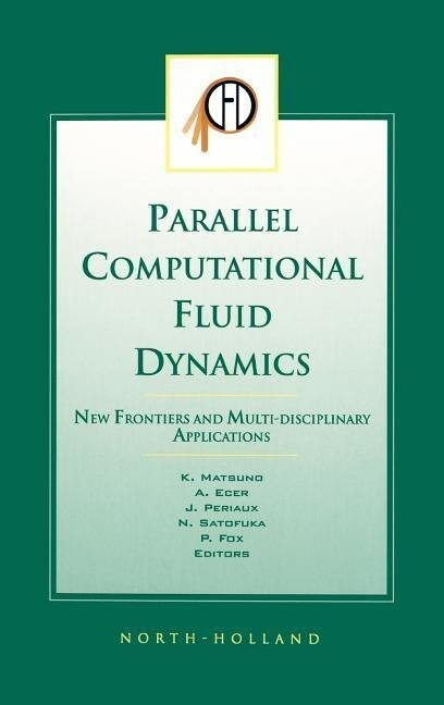 Parallel Computational Fluid Dynamics 2002: New Frontiers and Multi-Disciplinary Applications als Buch