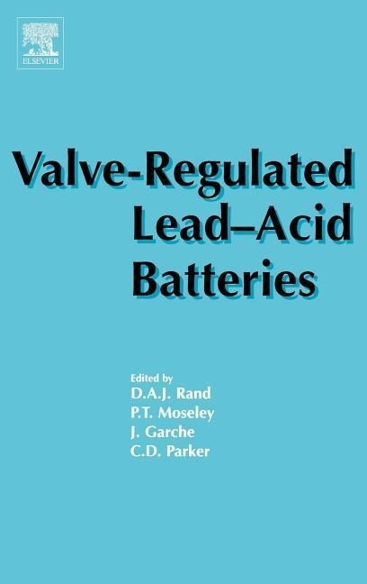 Valve-Regulated Lead-Acid Batteries als Buch
