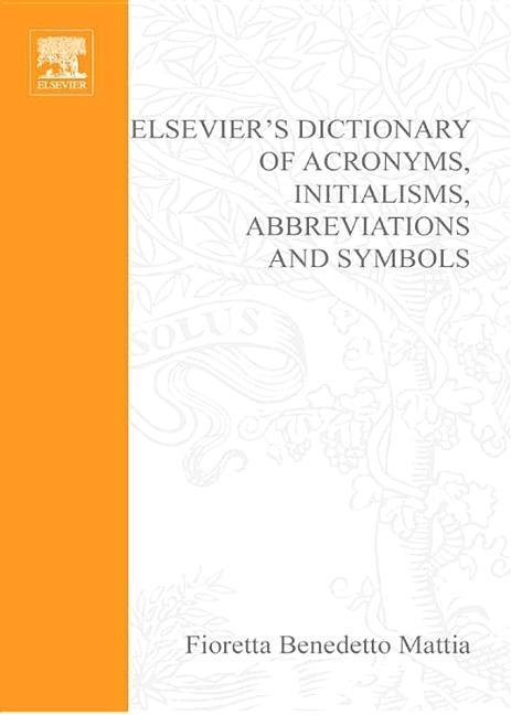 Elsevier's Dictionary of Acronyms, Initialisms, Abbreviations and Symbols als Buch