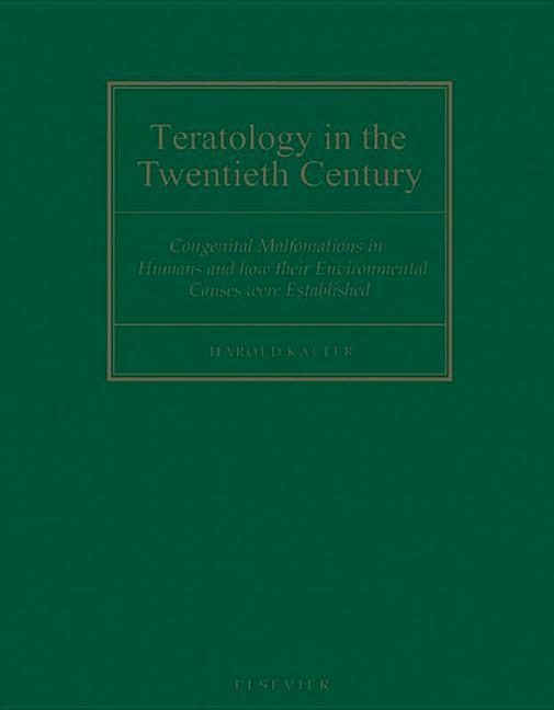 Teratology in the Twentieth Century: Congenital Malformations in Humans and How Their Environmental Causes Were Established als Buch