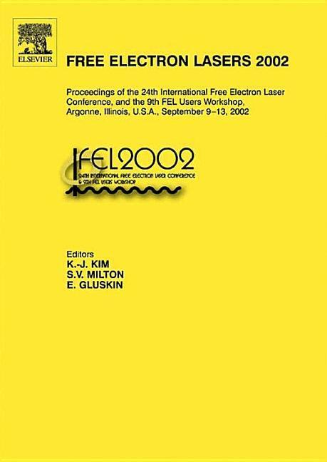 Free Electron Lasers 2002: Proceedings of the 24th International Free Electron Laser Conference and the 9th Fel Users Workshop, Argonne, Illinois als Buch
