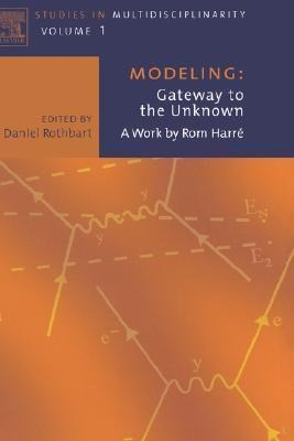 Modeling: Gateway to the Unknown: A Work by ROM Harre als Buch