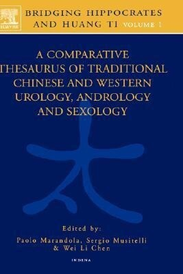 Bridging Hippocrates and Huang Ti, Volume 1: A Comparative Thesaurus of Traditional Chinese and Western Urology, Andrology and Sexology als Buch