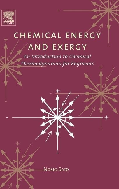 Chemical Energy and Exergy: An Introduction to Chemical Thermodynamics for Engineers als Buch
