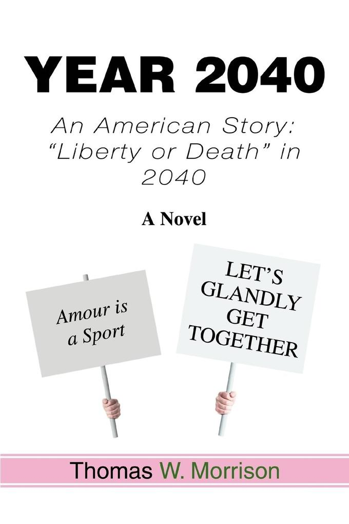 Year 2040: An American Story: Liberty or Death in 2040 als Buch