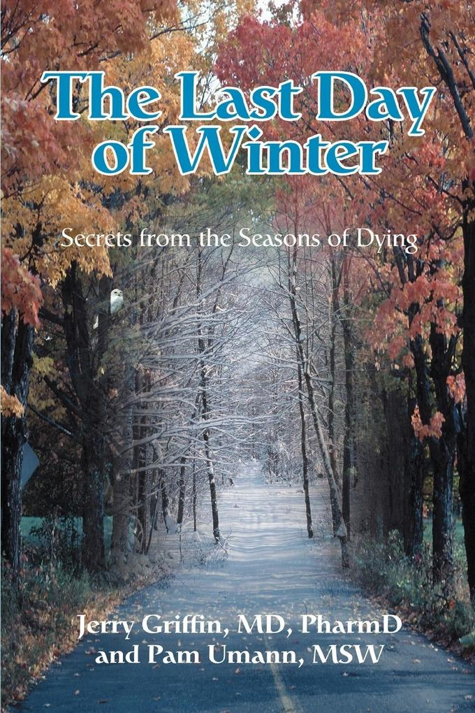 The Last Day of Winter: Secrets from the Seasons of Dying als Taschenbuch