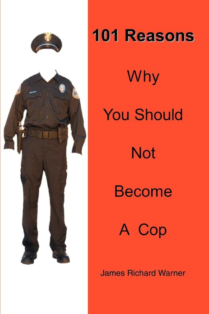 101 Reasons Why You Should Not Become A Cop als Taschenbuch