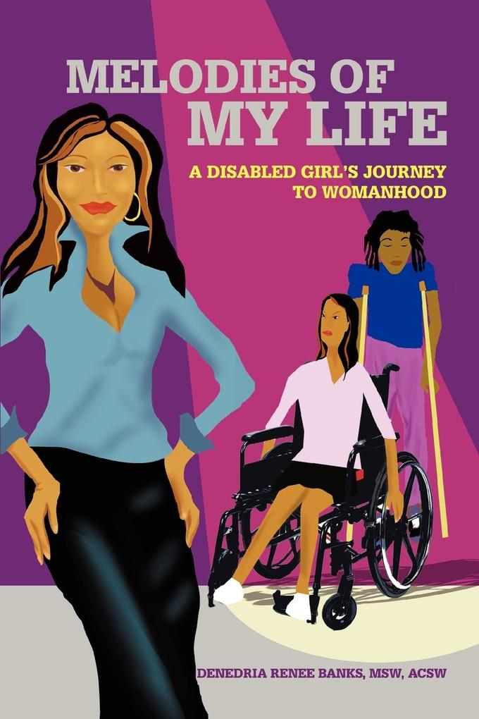 Melodies of My Life: A Disabled Girl's Journey to Womanhood als Buch