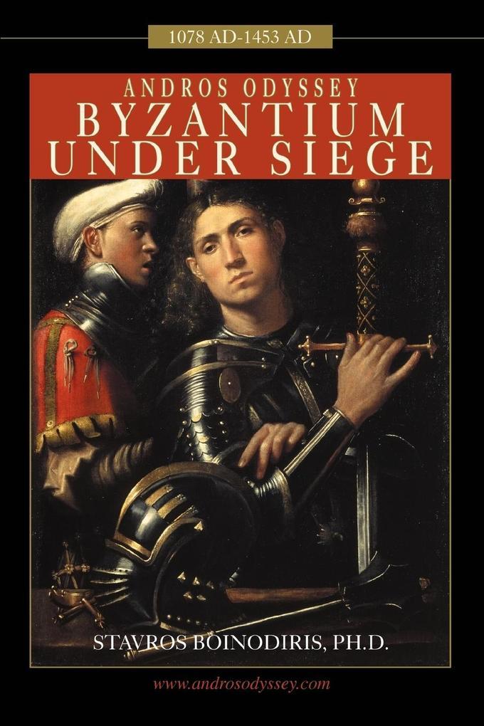 Andros Odyssey: Byzantium Under Siege (1078 Ad- 1453 Ad) als Buch
