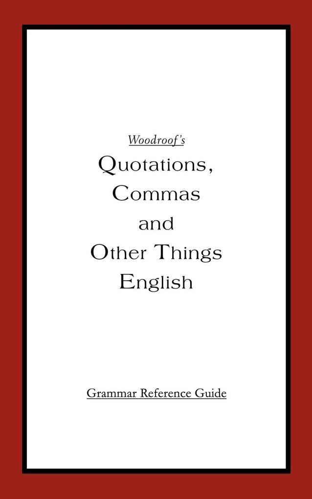 Woodroof's Quotations, Commas and Other Things English: Instructor's Reference Edition als Taschenbuch