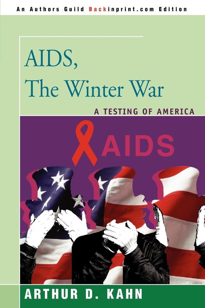 AIDS, the Winter War: A Testing of America als Taschenbuch