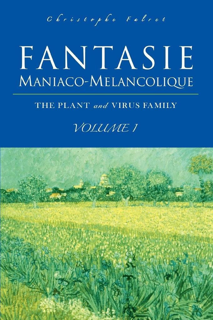 Fantasie Maniaco-Melancolique: Volume I als Buch