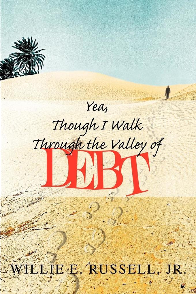 Yea, Though I Walk Through the Valley of Debt als Taschenbuch