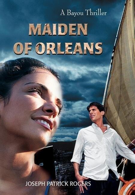 Maiden of Orleans: A Bayou Thriller als Buch