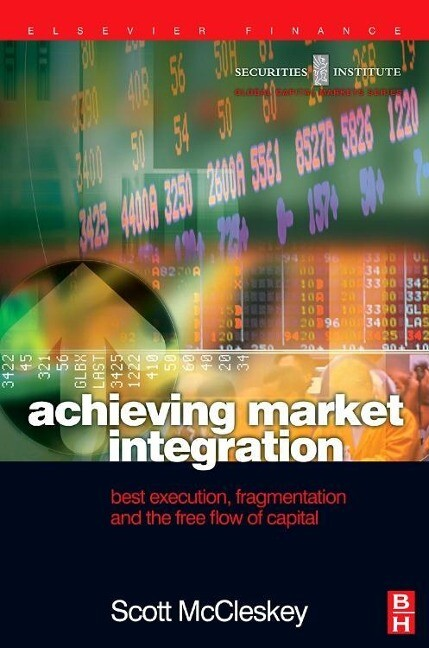 Achieving Market Integration: Best Execution, Fragmentation and the Free Flow of Capital als Buch