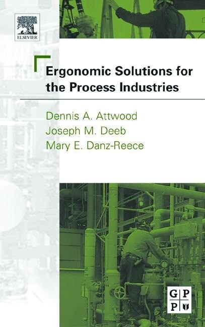 Ergonomic Solutions for the Process Industries als Buch