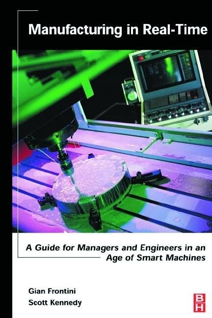 Manufacturing in Real-Time: A Guide for Managers and Engineers in an Age of Smart Machines als Taschenbuch
