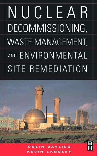 Nuclear Decommissioning, Waste Management, and Environmental Site Remediation als Buch