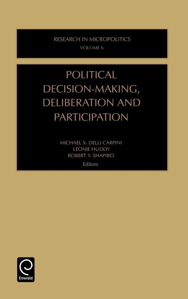Political Decision-Making, Deliberation and Participation als Buch