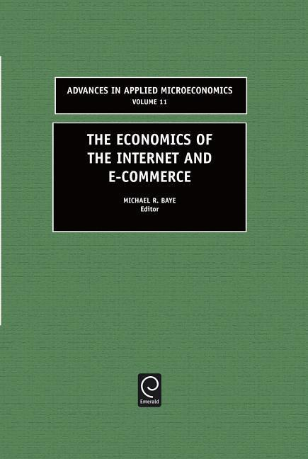 The Economics of the Internet and E-Commerce als Buch