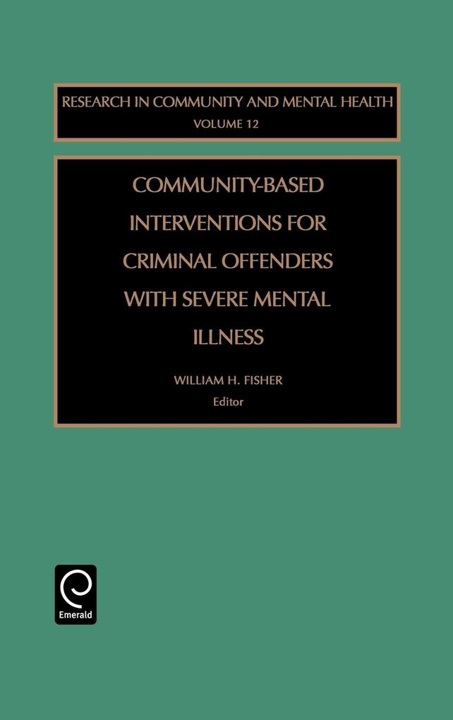 Community-Based Interventions for Criminal Offenders with Severe Mental Illness als Buch